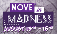 Move in Madness | August 13th - 15th